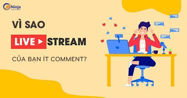 Vì sao livestream ít người xem?